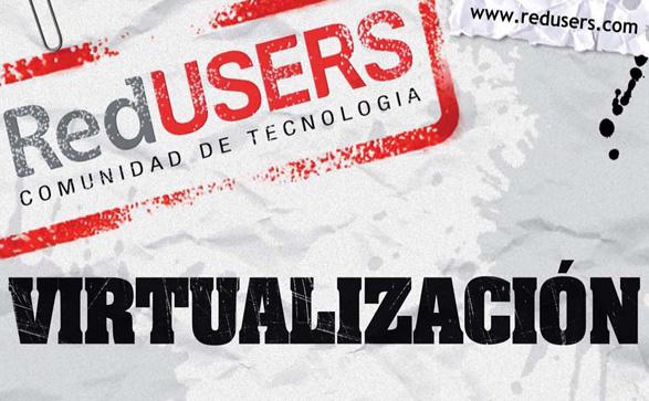 Informe Especial RedUSERS nro8: Virtualización