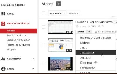 Ingresamos a Creator Studio. En el panel izquierdo elegimos  [Gestor de videos/Videos]. En el panel central hacemos clic en el menú desplegable [Editar], junto a la miniatura del video que nos interesa, y seleccionamos [Anotaciones].