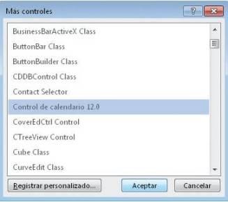 En el cuadro de diálogo Más controles seleccionamos [Control de calendario 12.0] y luego hacemos clic en [Aceptar].