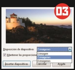 Podemos cambiar el orden de aparición de las imágenes con los botones [Arriba] y [Abajo]. Desde el menú [Disposición de diapositiva] se puede elegir la cantidad de imágenes a mostrar en cada una. Luego, hacemos clic en [Insertar diapositivas].