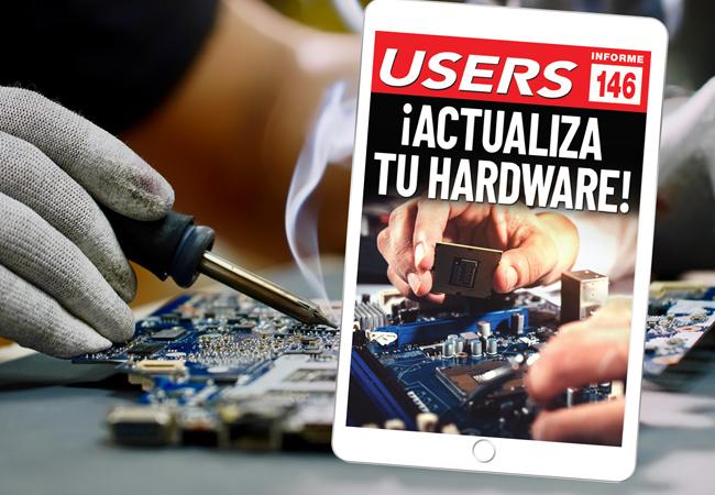 Tapa Informe USERS 146 ¡Actualiza tu hardware!